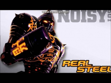 REAL STEEL :Робота к осмотру #1 NOISY BOY